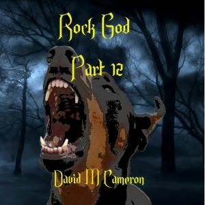 Rock God Part 12